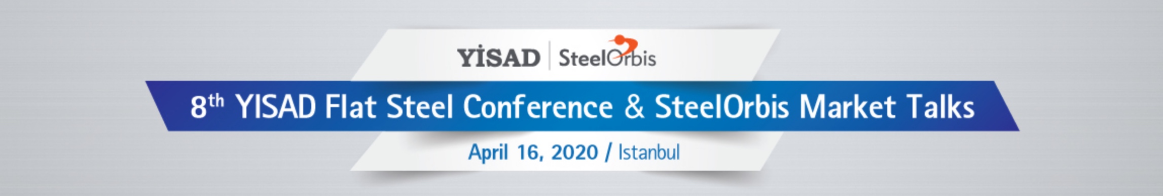 8th YISAD Flat Steel Conference & SteelOrbis Market Talks